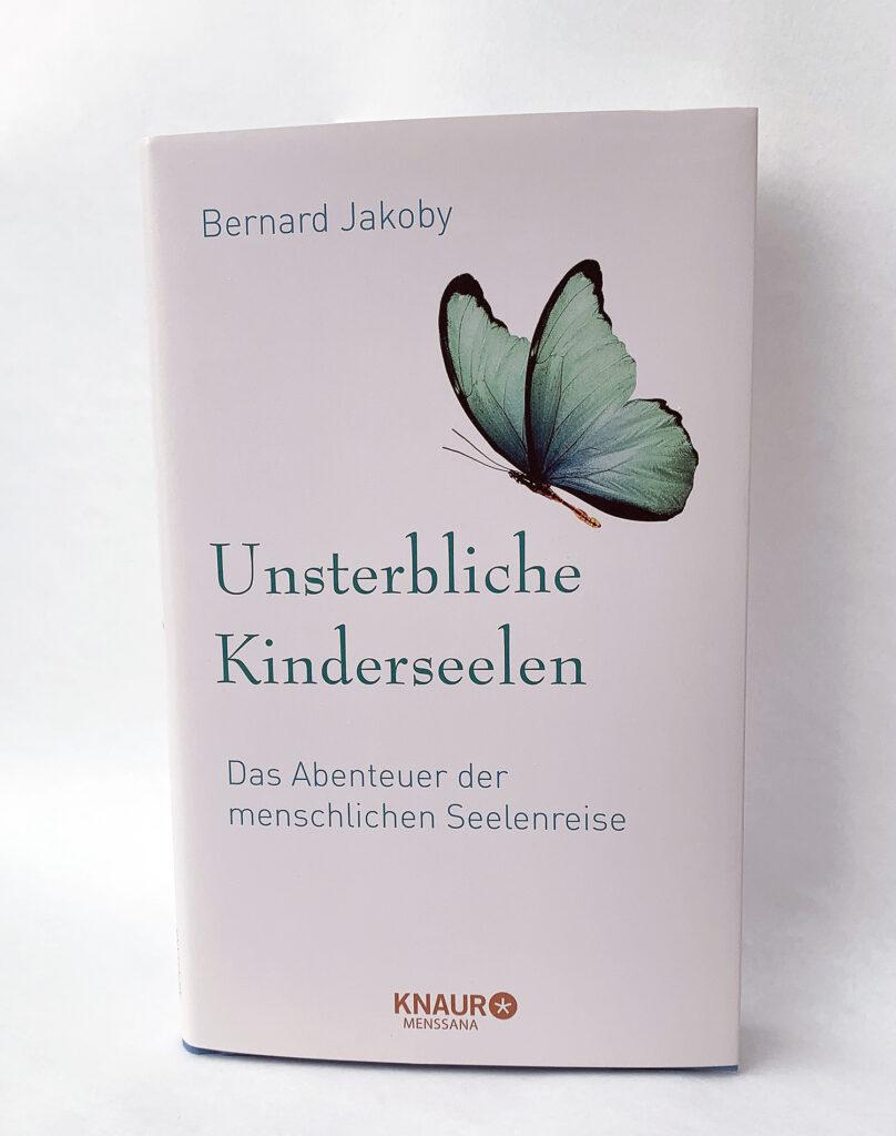 Cover des Buches Unsterbliche Kinderseelen von Bernard Jakoby